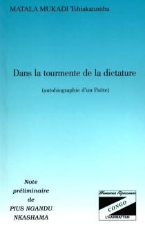 Dans la tourmente de la dictature : autobiographie d'un poète| Précédé de Le commencement des nouvelles espérances : note préliminaire -