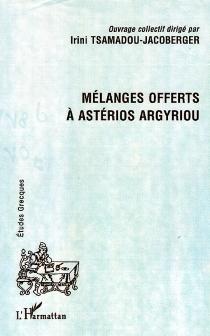 Mélanges offerts à Astérios Argyriou -