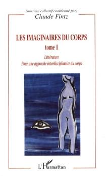 Les imaginaires du corps : pour une approche interdisciplinaire du corps -