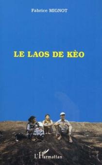 Le Laos de Kèo - FabriceMignot