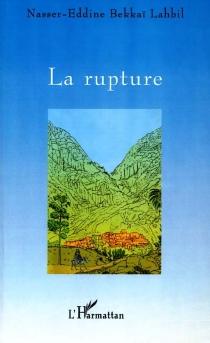 La rupture - Nasser-EddineBekkaï Lahbil