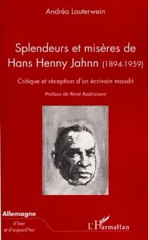 Splendeurs et misères de Hans Henny Jahnn (1894-1959) : critique et réception d'un écrivain maudit - AndréaLauterwein