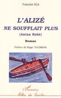 L'Alizé ne soufflait plus (Antan Robé) - FrançoiseEga