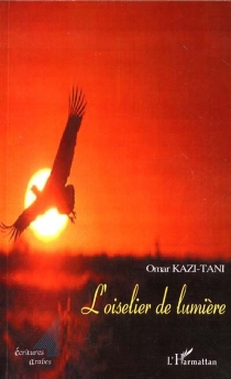 L'oiselier de lumière - OmarKazi-Tani