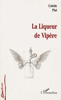 La liqueur de vipère - ColettePiat