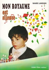Mon royaume est silence : l'enfant sourd parmi les entendants - MarieLandon