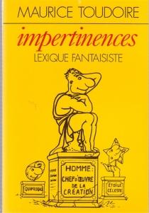 Impertinences : lexique fantaisiste - MauriceToudoire
