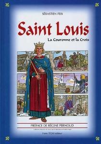Saint Louis : la couronne et la Croix - SébastienFeix