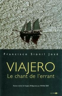 Viajero : le chant de l'errant - FranciscoSionil José