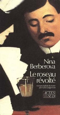 Le roseau révolté - Nina NikolaïevnaBerberova