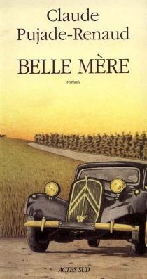 Belle mère - ClaudePujade-Renaud