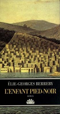 L'Enfant pied-noir - Élie-GeorgesBerreby