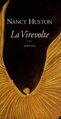 La virevolte - Nancy Huston