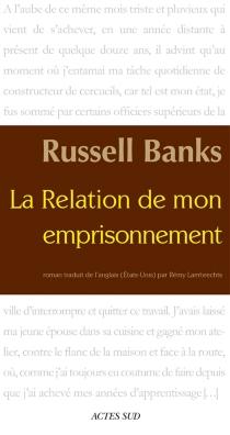 La relation de mon emprisonnement - RussellBanks