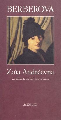 Zoïa Andréevna - NinaBerberova