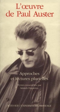 Actes du colloque Paul Auster : Université d'Aix-en-Provence, 1994 - COLLOQUE PAUL AUSTER