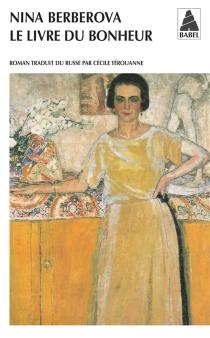 Le livre du bonheur - Nina NikolaïevnaBerberova