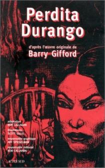 Perdita Durango : d'après l'oeuvre originale de Barry Gifford - BobCallahan