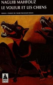 Le voleur et les chiens - NaguibMahfouz