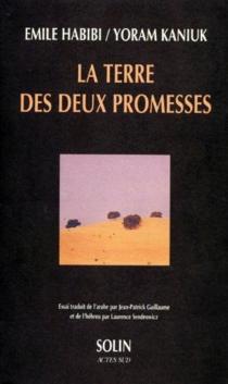 La terre des deux promesses - ÉmileHabibi
