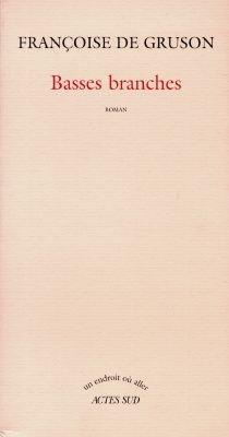 Basses branches - Françoise deGruson