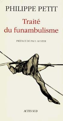 Traité du funambulisme - PhilippePetit