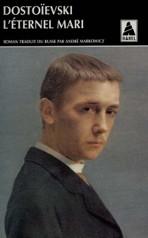 L'éternel mari - Fedor MikhaïlovitchDostoïevski