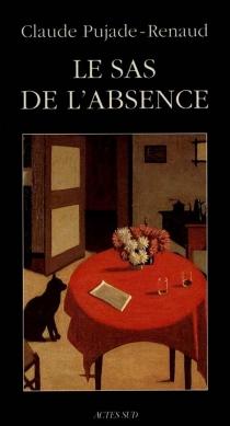 Le sas de l'absence - ClaudePujade-Renaud