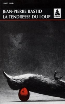 La tendresse du loup - Jean-PierreBastid