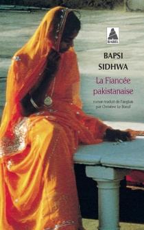 La fiancée pakistanaise - BapsiSidhwa