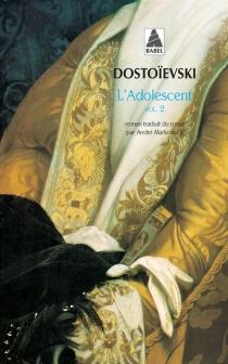 L'adolescent - Fedor MikhaïlovitchDostoïevski