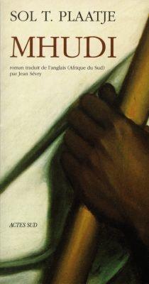 Mhudi : une épopée retraçant la vie des indigènes en Afrique du Sud il y a cent ans - Solomon TshekishoPlaatje