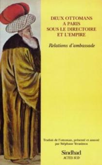 Deux Ottomans à Paris sous la Directoire et l'Empire : relations d'ambassade - Alî