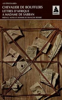Lettres d'Afrique à Mme de Sabran - Stanislas-Jean deBoufflers