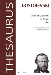 Crime et châtiment| Le joueur| L'idiot - Fedor MikhaïlovitchDostoïevski