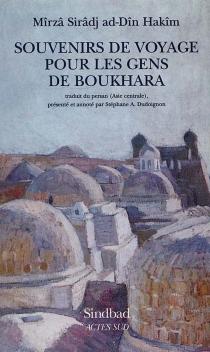 Souvenirs de voyage pour les gens de Boukhara : récit - Sirâdj ad-DînHakîm