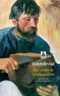 Les carnets de la maison morte - Fedor MikhaïlovitchDostoïevski