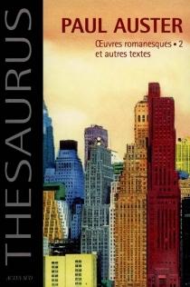 Paul Auster| Paul Auster | Volume 2, Oeuvres romanesques et autres textes - PaulAuster