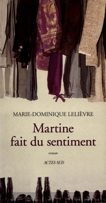 Martine fait du sentiment - Marie-Dominique Lelièvre
