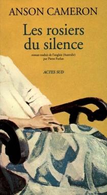 Les rosiers du silence - AnsonCameron