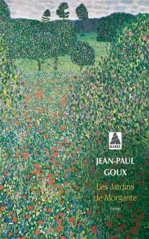 Les jardins de Morgante - Jean-PaulGoux
