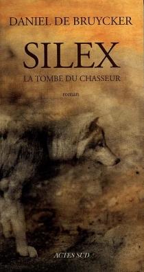 Silex : la tombe du chasseur - DanielDe Bruycker