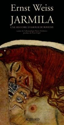Jarmila : une histoire d'amour de Bohême - ErnstWeiss