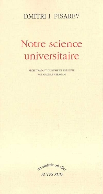 Notre science universitaire - Dmitri IvanovitchPisarev