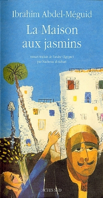La maison aux jasmins - Ibrahim AbdelMeguib