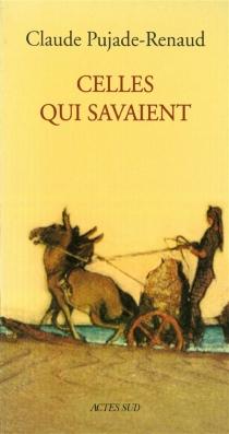 Celles qui savaient - ClaudePujade-Renaud