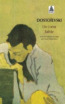 Un coeur faible - Fedor MikhaïlovitchDostoïevski