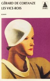 Les vice-rois - Gérard deCortanze