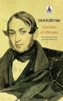 Humiliés et offensés : roman en quatre parties avec épilogue - Fedor MikhaïlovitchDostoïevski