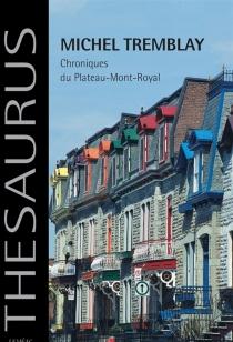 Chroniques du plateau Mont-Royal - MichelTremblay